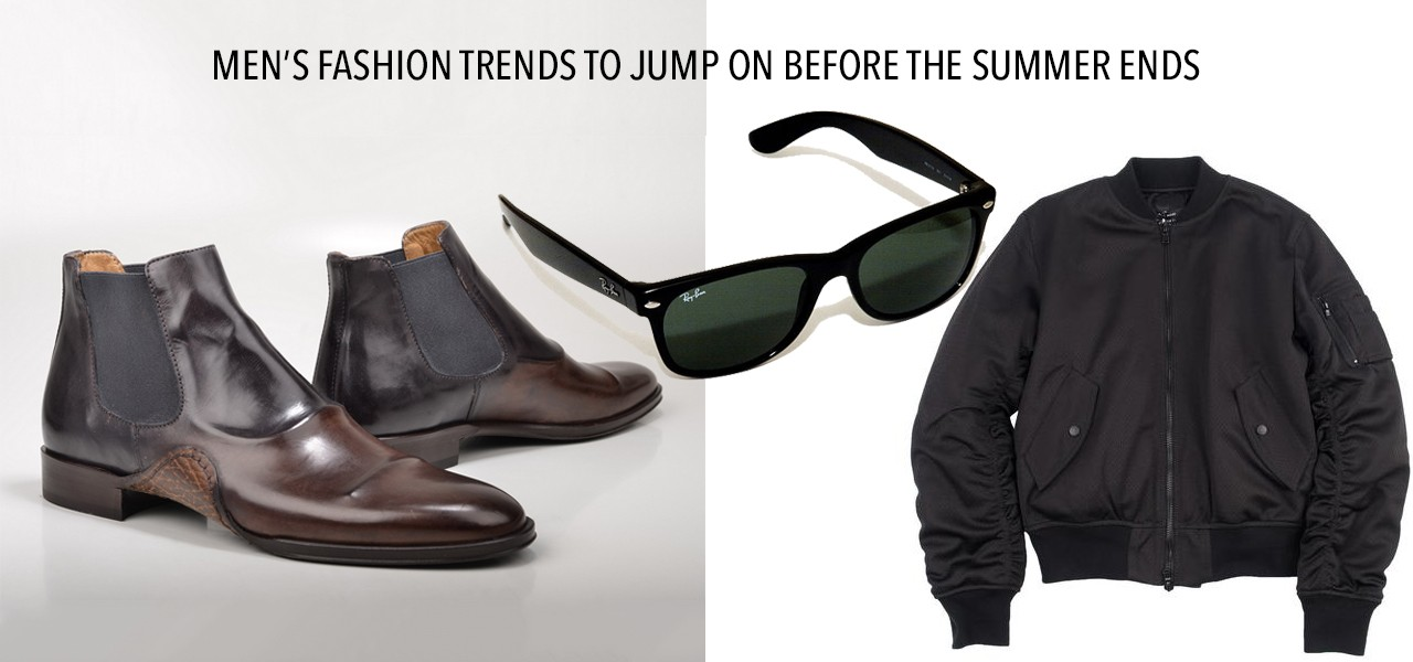 Men's Fashion Trends To Jump On Before the Summer Ends