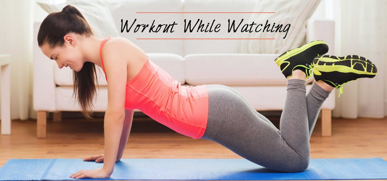 Workout While Watching